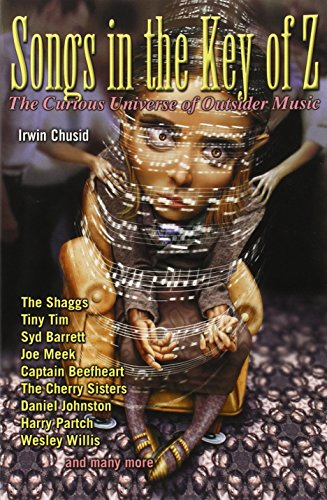 songs-in-the-key-of-z-the-curious-universe-of-outsider-music
