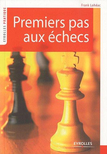 Premiers pas aux échecs par Frank Lohéac