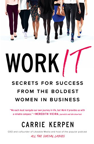 Women In Business E Books Work It Secrets For Success From The Boldest Online Read Best Book