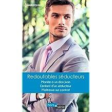 Redoutables séducteurs : Mariée à un don Juan - L'enfant d'un séducteur - Maîtresse sur contrat (Hors Série)