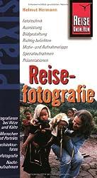 Reise Know-How Praxis: Reisefotografie: Ratgeber mit vielen praxisnahen Tipps und Informationen