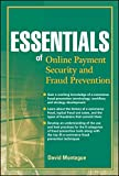 Essentials of Online Payment Security and Fraud Prevention (Essentials Series, Band 54)