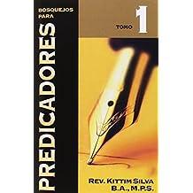 Bosquejos para predicadores Tomo 1 (Spanish Edition) by Kittim Silva-Berm??dez (2008-09-10)