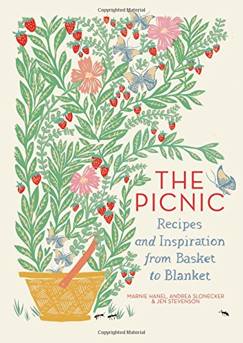 The Picnic: Recipes and Inspiration from Basket to Blanket por Marnie Hanel