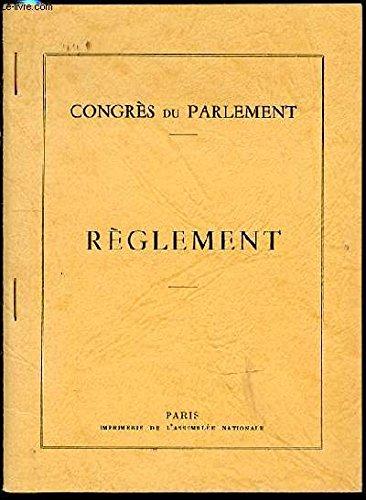 REGLEMENT ADOPTE PAR LE CONGRES DU PARLEMENT LE 20 DECEMBRE 1963 ET DECLARE CONFORME A LA CONSTITUTION PAR LE CONSEIL CONSTITUTIONNEL LE 20 DECEMBRE 1963.