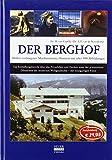 Der Berghof - Hitlers verborgenes Machtzentrum: illustriert mit über 500 Abbildungen - Dr. H. van Capelle, Dr. A. P. van de Bovenkamp