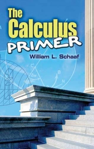Calculus Primer (Dover Books on Mathematics)