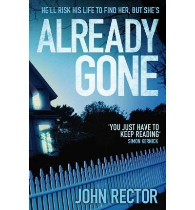 [(Already Gone)] [Author: John Rector] published on (December, 2011)