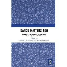 Dance Matters Too: Markets, Memories, Identities