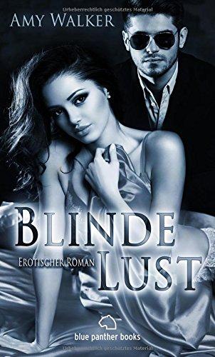 Romane Ffm-erotische (Blinde Lust   Erotischer Roman (Bildertausch, Exhibitionismus, Fotografieren, Lust, Sex, Tabulos) Wird er ihr geben, wonach sie verlangt?)