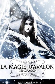 La magie dAvalon 2. Pendragon