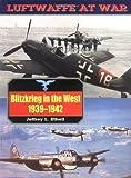 Blitzkrieg in the West, 1939-1942 (Luftwaffe at War)