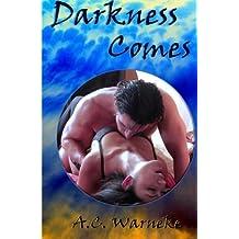 Darkness Comes by A.C. Warneke (2012-02-17)