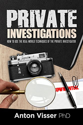 PRIVATE INVESTIGATIONS: HOW TO USE THE REAL-WORLD TECHNIQUES OF THE PRIVATE INVESTIGATOR (English Edition)