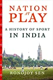 Nation at Play: A History of Indian Sport