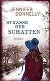 Straße der Schatten: Roman von Jennifer Donnelly