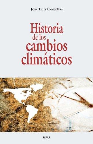 Historia de los cambios climáticos por José Luis Comellas García-Llera