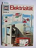 Hans Reichardt: Was ist was? Elektrizität [Band 24]