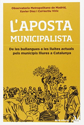 L'aposta municipalista: De les bullangues a les lluites actuals pels municipis lliures a Catalunya (Ensayo)