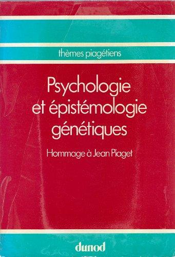 Psychologie et épistémologie génétique Hommage à Jean Piaget