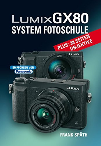 LUMIX GX80 System Fotoschule 8 Kameras-system