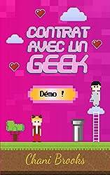 Contrat avec un Geek - Démo!: Une new romance geek entre histoire d'amour et pop culture. Passez au niveau supérieur de la comédie romantique et de la ... Mission 1 (Contrat avec un Geek - extraits)