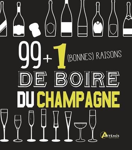 99 + 1 (bonnes) raisons de boire du champagne par