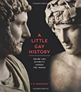A Little Gay History: Desire and Diversity Across the World by R. B. Parkinson (2013-09-03)