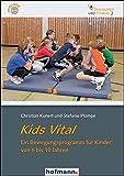 Kids Vital: Ein Bewegungsprogramm für Kinder von 6 bis 10 Jahren (Gesundheit und Fitness) - Christian Kunert