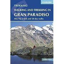 Walking and Trekking in the Gran Paradiso: Alta Via 2 Trek and 28 Day Walks (International Trekking)