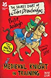 National Trust: The Secret Diary of John Drawbridge, a Medieval Knight in Training (The Secret Diary Series)