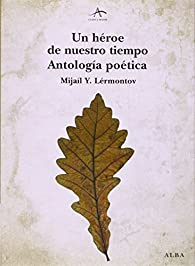 Un héroe de nuestro tiempo. Antología poética par Mijaíl Y. Lérmontov