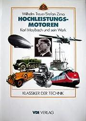 Hochleistungsmotoren. Karl Maybach und sein Werk