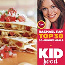 Kid Food: Rachael Ray's Top 30 30-Minute Meals (English Edition)