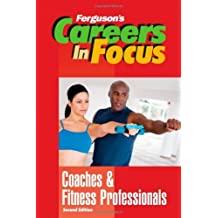Coaches and Fitness Professionals (Ferguson's Careers in Focus)