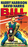 Bill, the Galactic Hero: The Final Incoherent Adventure (BILL THE GALACTIC HERO)