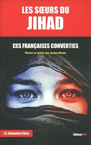 Les soeurs du Jihad - Ces Franaises converties