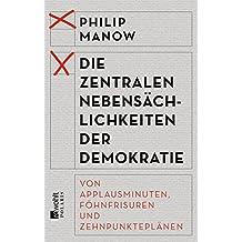 Die zentralen Nebensächlichkeiten der Demokratie: Von Applausminuten, Föhnfrisuren und Zehnpunkteplänen