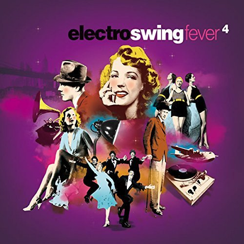 Electro Swing Fever 4 by VARIOUS ARTISTS (2015-08-03)