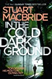 Front cover for the book In the Cold Dark Ground by Stuart MacBride