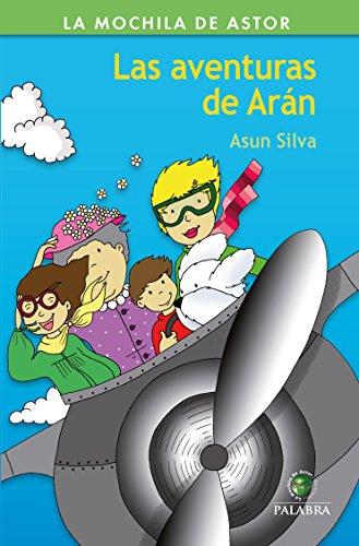 aventuras de Arán, Las (Mochila de Astor. Serie Verde nº 50) por Asun Silva