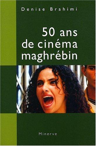 50 ans de cinéma maghrébin