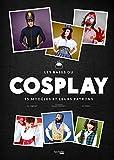 Cosplay costumes cultes | Jacqmart, Pia-Victoria. Auteur