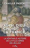 Ainsi, Dieu choisit la France