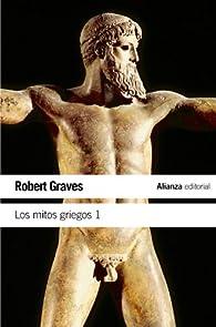 Los mitos griegos, 1 par Robert Graves