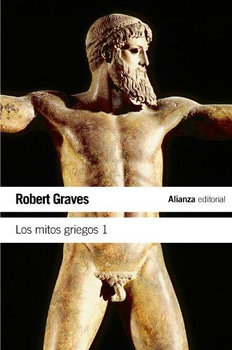 Los mitos griegos, 1 (El Libro De Bolsillo - Humanidades) por Robert Graves