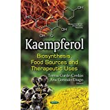 Kaempferol: Biosynthesis, Food Sources and Therapeutic Uses