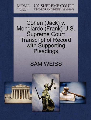Cohen (Jack) v. Mongiardo (Frank) U.S. Supreme Court Transcript of Record with Supporting Pleadings