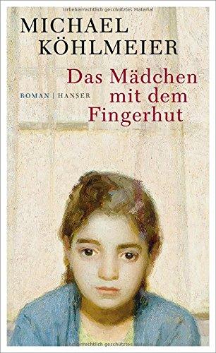 Buchseite und Rezensionen zu 'Das Mädchen mit dem Fingerhut' von Michael Köhlmeier