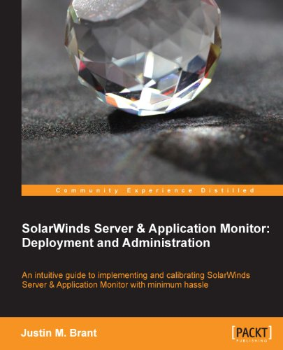 SolarWinds Server & Application Monitor : Deployment and Administration (English Edition)
